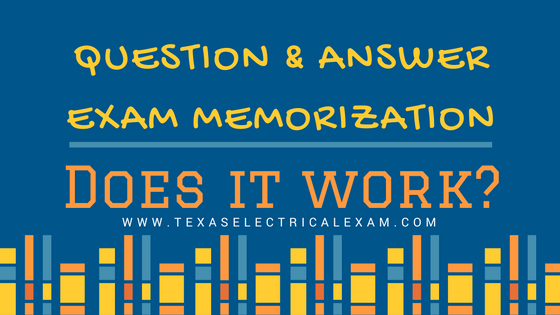 Question & answer exam memorization, does it work? www.TexasElectricalExam.com