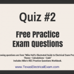 "The following questions are from ""Mike Holt's Illustrated Guide to Electrical Exam Preparation- Theory • Calculations • Code"", Includes Mike's NEC Practice Questions Workbook."